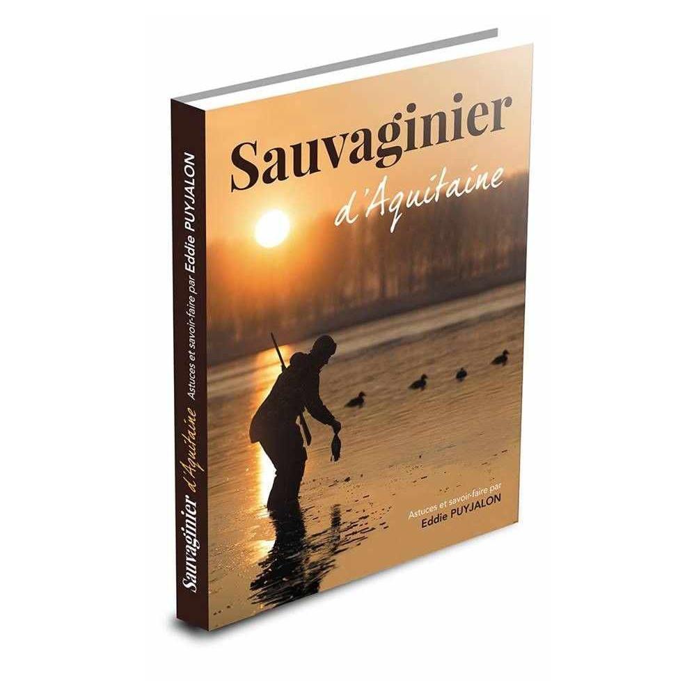 Livre Sauvaginier d'Aquitaine : la chasse des oies