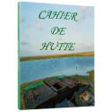 Cahier de hutte